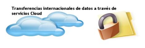 Transferencias internacionales de datos a través de servicios Cloud